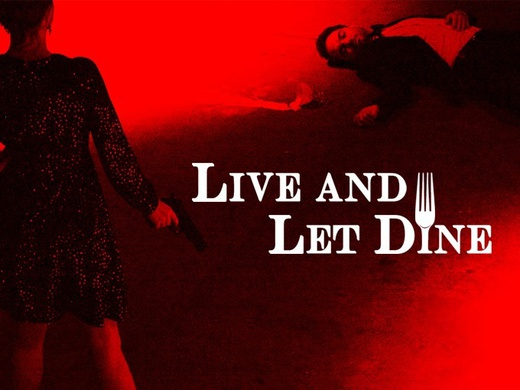 Live and Let Dine