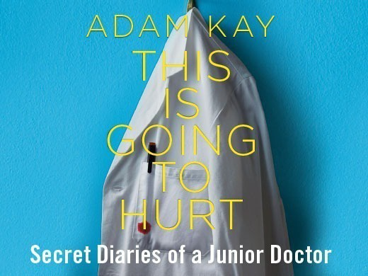 Adam Kay : This Is Going To Hurt