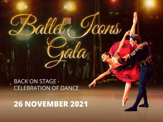 BALLET ICONS GALA 2021 BACK ON STAGE – CELEBRATION OF DANCE