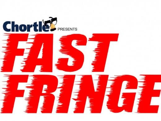 Chortle Presents Fast Fringe