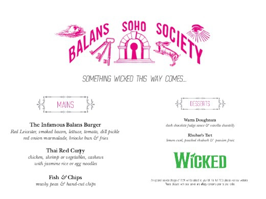 Wicked + 2 Course Pre-Theatre Meal @ Balans Soho Society, Victoria-