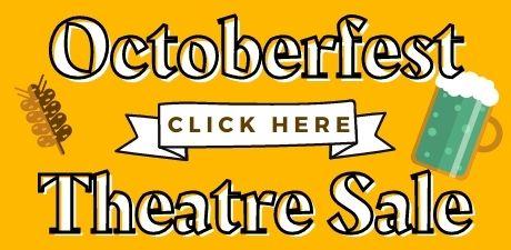 Octoberfest Theatre Sale
